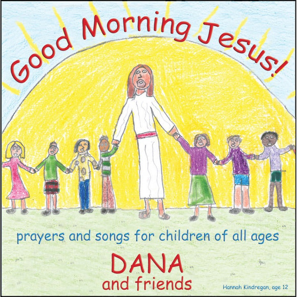 Good Morning Jesus! by Dana