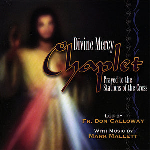 Divine Mercy Chaplet Prayed to the Stations of the Cross