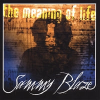 The Meaning of Life by Sammy Blaze