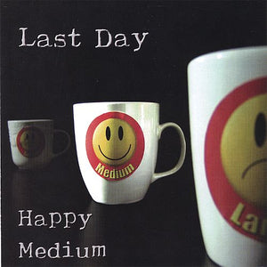 Happy Medium by Last Day