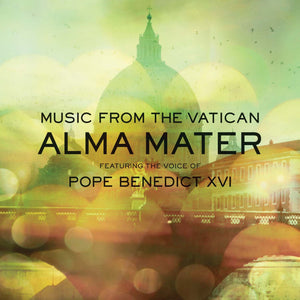 Alma Mater featuring the Voice of Pope Benedict XVI