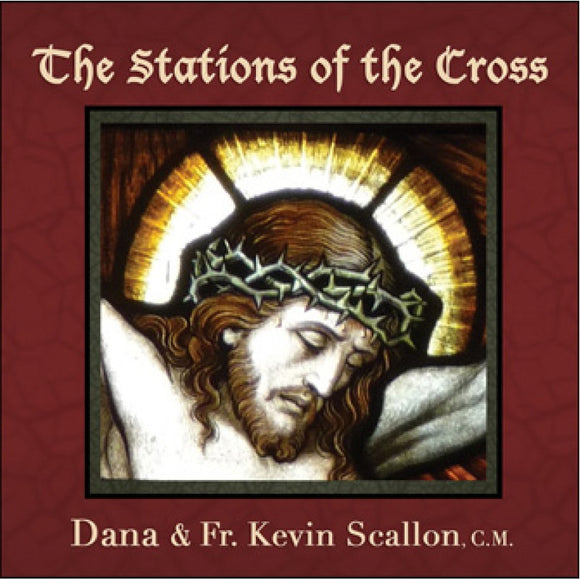 The Stations of the Cross by Dana & Fr. Kevin Scallon, C.M.