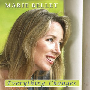 Everything Changes by Marie Bellet
