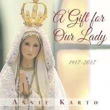 A Gift for Our Lady by Annie Karto
