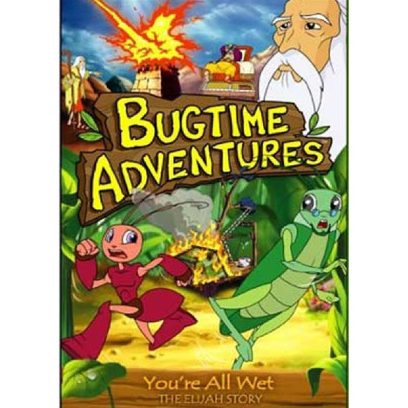 Bugtime Adventures: You're All Wet - The Elijah Story