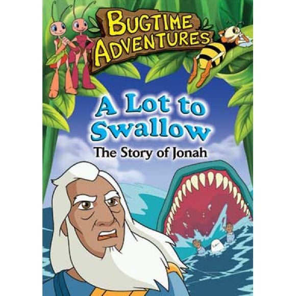 Bugtime Adventures: A Lot to Swallow - The Story of Jonah