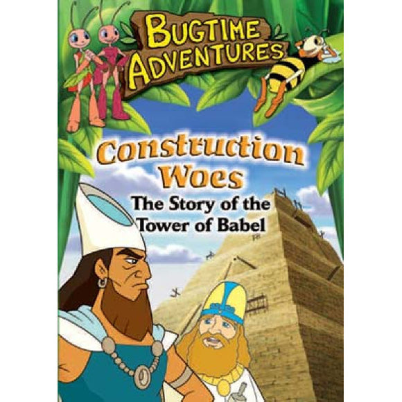 Bugtime Adventures: Construction Woes- The Story of the Tower of Babel