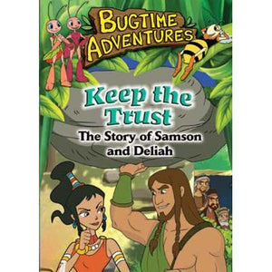 Bugtime Adventures: Keep the Trust - The Story of Samson and Delilah