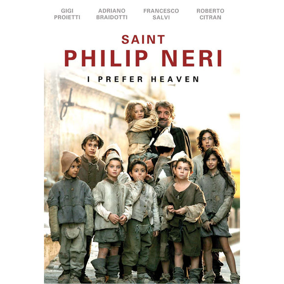 Saint Philip Neri: I Prefer Heaven