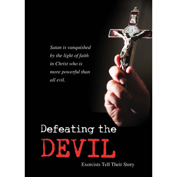 Defeating the Devil: Exorcists Tell Their Story