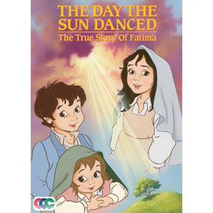 The Day the Sun Danced: The True Story of Fatima