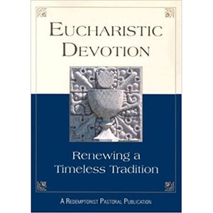 Eucharistic Devotion: Renewing a Timeless Tradition