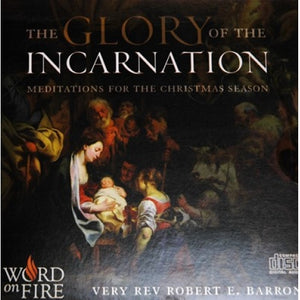The Glory of the Incarnation