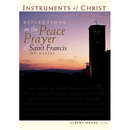 Instruments of Christ: Reflections on the Peace Prayer of Saint Francis