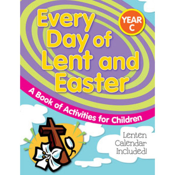 Every Day of Lent and Easter- Year C