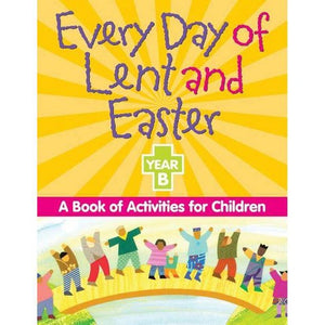 Every Day of Lent and Easter- Year B