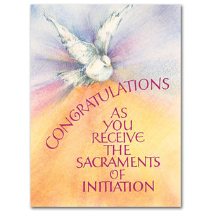 Congratulations as you Receive the Sacraments of Initiation