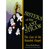 Sisters of the Last Straw: The Case of the Haunted Chapel
