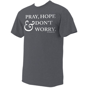 Pray, Hope & Don't Worry T-Shirt