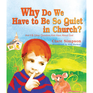 Why Do We Have to Be So Quiet in Church?