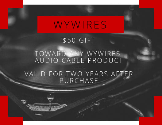 Gift Certificate $50 WyWires Audio Cables
