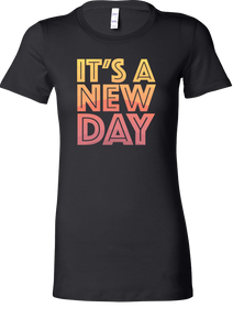 It's A New Day Women's T-Shirt