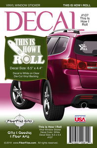 THIS IS HOW I ROLL - Vinyl Decal for Car or Home