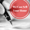 We Can Sell Your Home