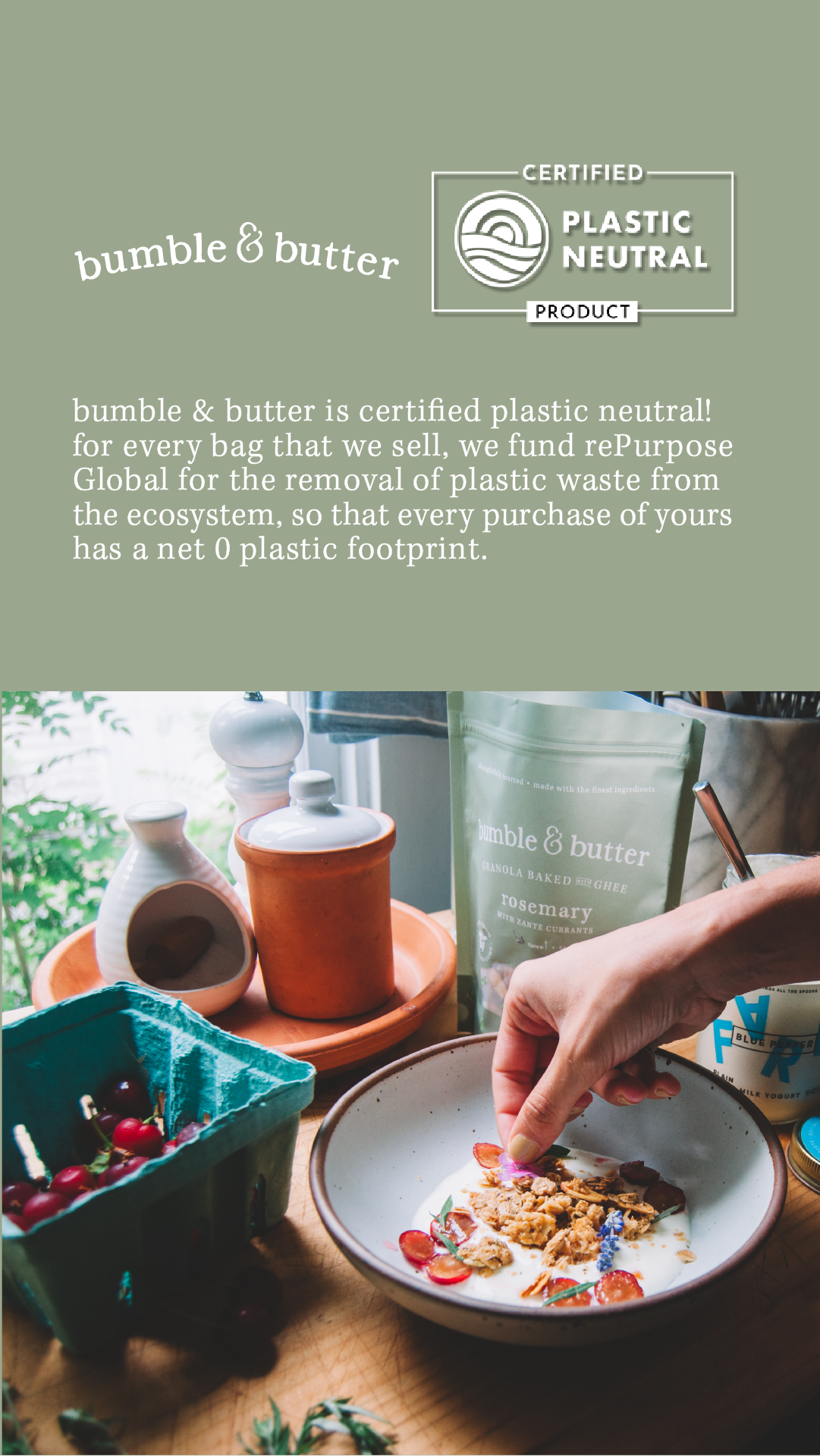 bumble & butter granola is now certified plastic neutral with rePurpose Global. For every bag you purchase, we remove a pound of plastic from our oceans.