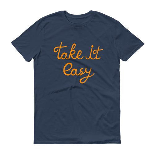 """Take it Easy"" T-Shirt"