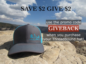 ThreadBound outdoor hat gives back $2 to partner organizations that give back to the world we live in.