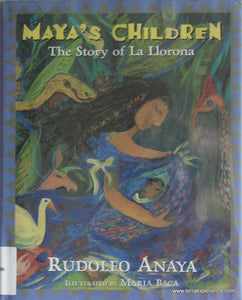 CB - Anaya, Maya's Children: The Story of La Llorona
