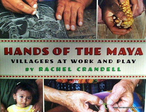 CB - Crandell, Hands of the Maya: Villagers at Work and Play