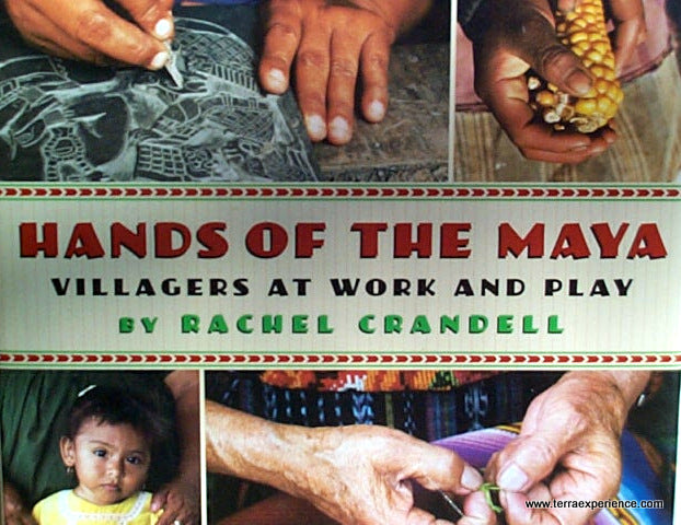 CB - Hands of the Maya: Villagers at Work and Play