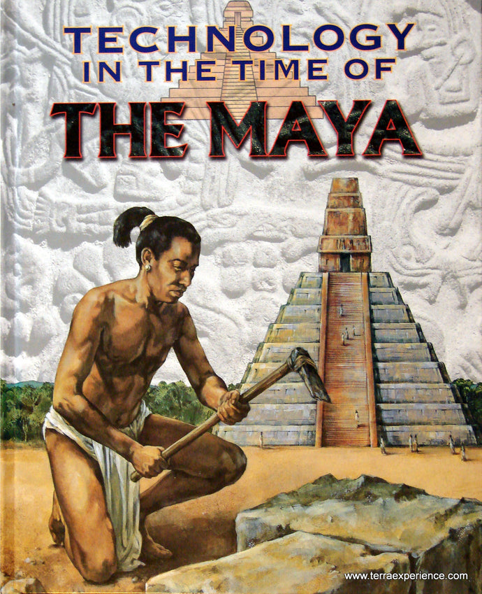 Technology in the Time of the Maya