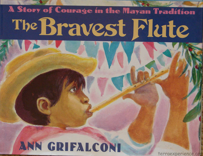 CB - Grifalconi, The Bravest FLute: A Story of Courage in the Mayan Tradition