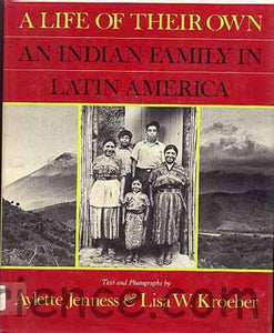 CB - Jenness and Kroeber, A Life of Their Own: An Indian Family in Latin America