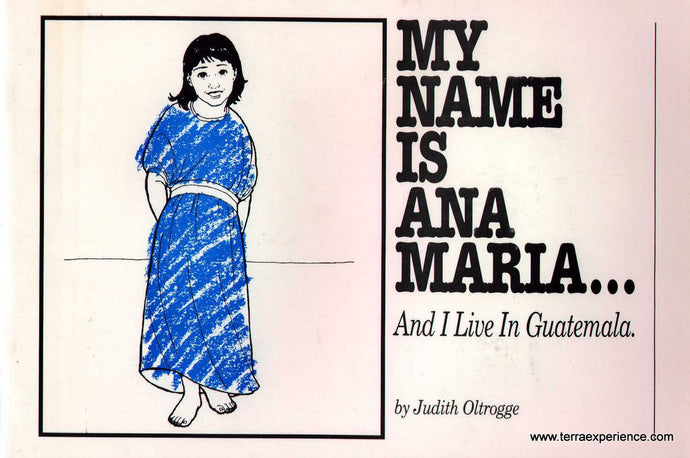 My Name is Ana Maria...And I Live In Guatemala