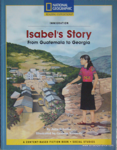 CB - Schaffer,, Isabel's Story: From Guatemala to Georgia (National Geographic Reading Expeditions: Immigration