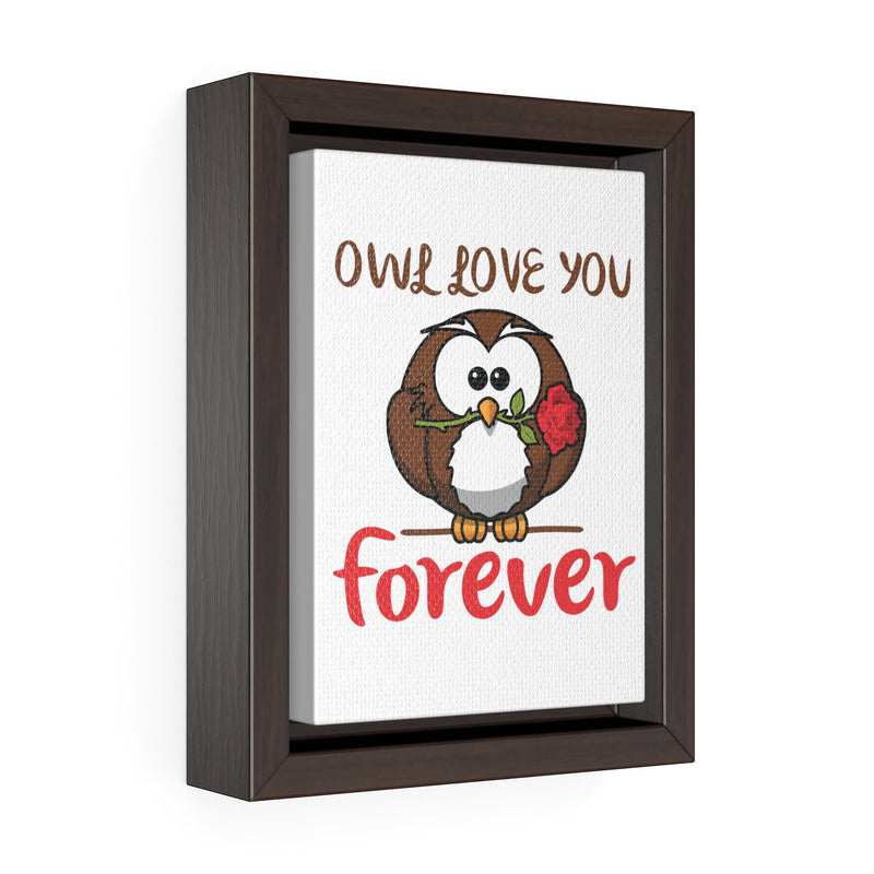 """Owl Love You Forever"" Vertical Framed Premium Gallery Wrap Canvas"