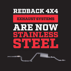 Redback 4x4 Exhaust System are now Stainless Steel