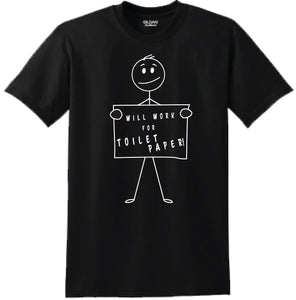 Will Work for TP Stickman - T Shirt