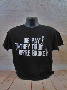 We Pay - They Drum - We're Broke