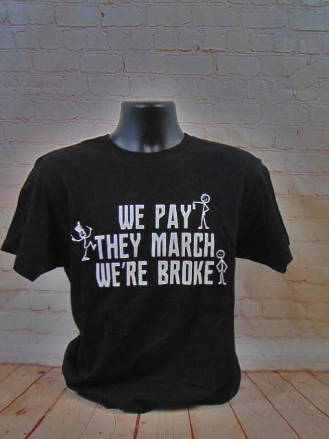 We Pay - They March - We're Broke