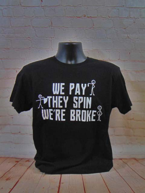 We Pay - They Spin - We're Broke