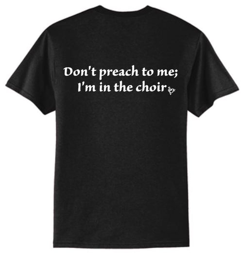 Preaching to the Choir T-Shirt