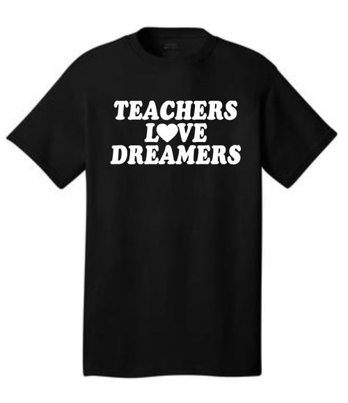 Teachers Love Dreamers T-Shirt