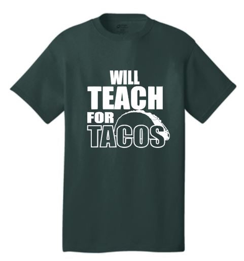 Will Teach for Tacos T-Shirt