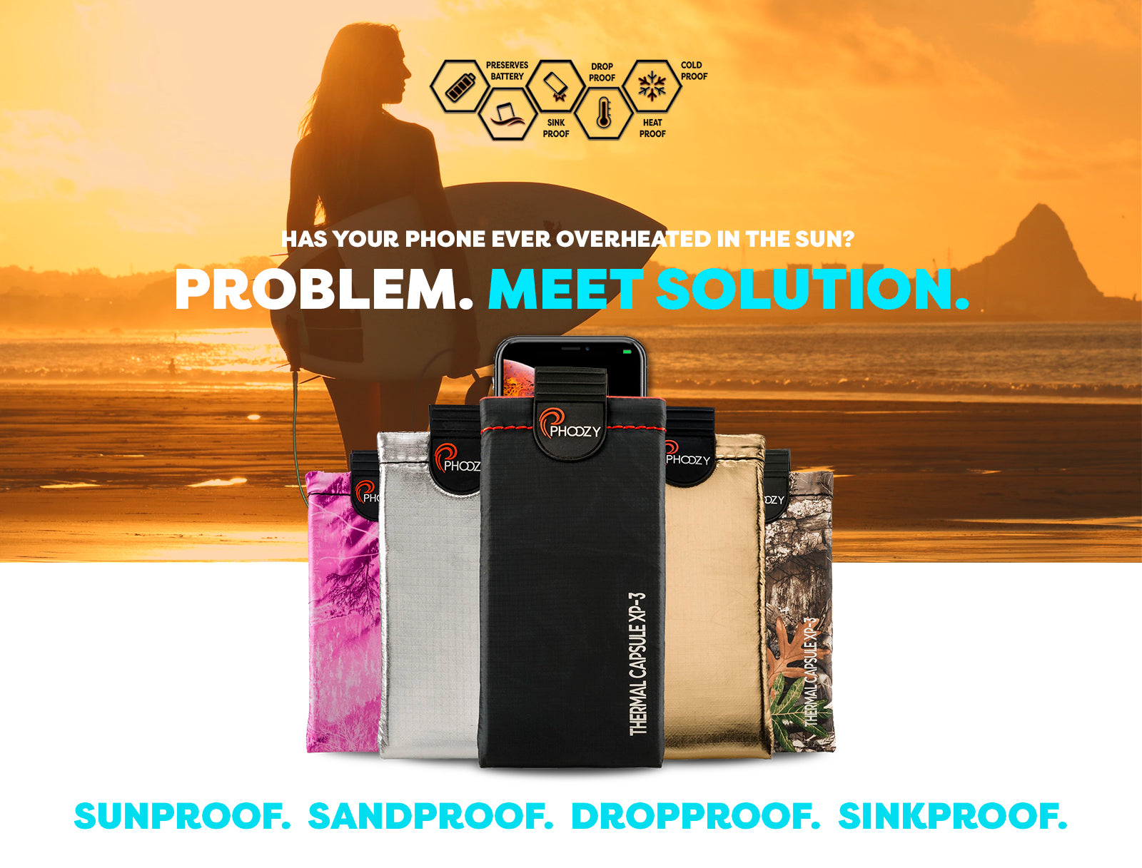 has your phone ever overheated in the sun? problem, meet solution.  PHOOZY.  sunproof. sandproof. dropproof. sinkproof.