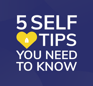 5 Self-Love Tips You Need to Know